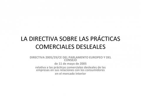 A Directiva comunitaria sobre prácticas comerciais desleais fronte aos consumidores  - Curso de especialización en Dereito da Publicidade